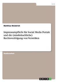 Impressumpflicht Fur Social Media Portale Und Die (Missbrauchliche) Rechtsverfolgung Von Verstoen