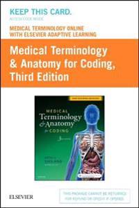 Medical Terminology Online With Elsevier Adaptive Learning for Medical Terminology & Anatomy for Coding Access Card