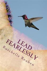 Lead Fearlessly: An Educator's Guide to Instinctual Leadership