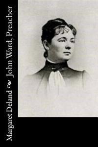 John Ward, Preacher
