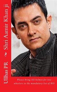 Shri Aamir Khan Ji