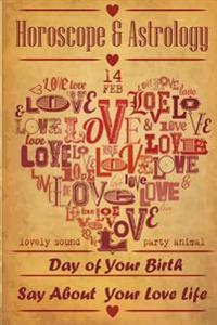 Love Horoscope $ Astrology 2017: Day of Your Birth Say about Your Love Life