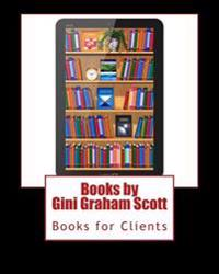Books by Gini Graham Scott: Books for Clients