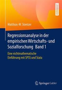 Regressionsanalyse in Der Empirischen Wirtschafts- Und Sozialforschung Band 1