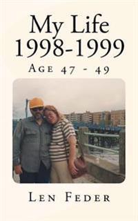 My Life 1998-1999: Age 47 - 49