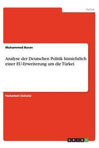 Analyse Der Deutschen Politik Hinsichtlich Einer Eu-Erweiterung Um Die Turkei