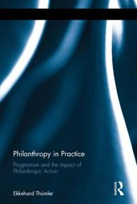 Philanthropy in Practice: Pragmatism and the Impact of Philanthropic Action