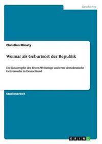Weimar ALS Geburtsort Der Republik