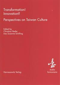 Transformation! - Innovation?: Perspectives on Taiwan Culture