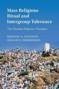 Mass Religious Ritual and Intergroup Tolerance