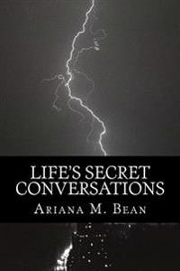 Life's Secret Conversations: The Hidden Part of Me