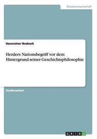 Herders Nationsbegriff VOR Dem Hintergrund Seiner Geschichtsphilosophie