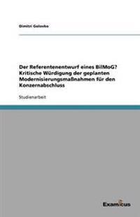 Der Referentenentwurf Eines Bilmog? Kritische Wurdigung Der Geplanten Modernisierungsmanahmen Fur Den Konzernabschluss