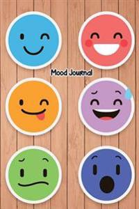 Mood Journal: 6 X 9 Professionally Designed - Monitor Your Mood, Medication, Anxiety Levels & Depression Levels - Keep Healthy & on