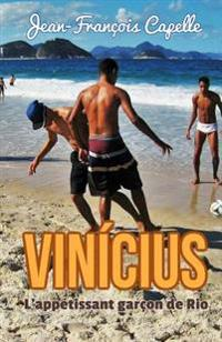 Vinicius. L'Appetissant Garcon de Rio
