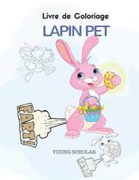 Livre de Coloriage Lapin Pet