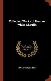 Collected Works of Heman White Chaplin
