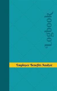 Employee Benefits Analyst Log: Logbook, Journal - 102 Pages, 5 X 8 Inches