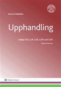Upphandling  : enligt LOU, LUF, LUK, LUFS och LOV