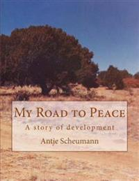 My Road to Peace: A Story of Development