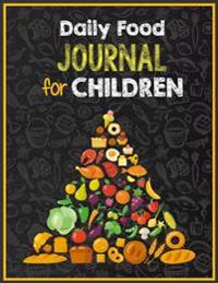 Daily Food Journal for Children: 8.5 X 11, 108 Lined Pages (Diary, Notebook, Journal, Workbook)