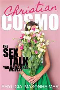 Christian Cosmo: The Sex Talk You Never Had