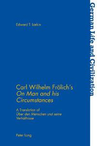 """Carl Wilhelm Froelich's """"On Man and his Circumstances"""""""