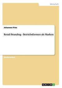 Retail Branding - Betriebsformen ALS Marken
