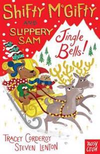 Shifty mcgifty and slippery sam: jingle bells! - two-colour fiction for 5+