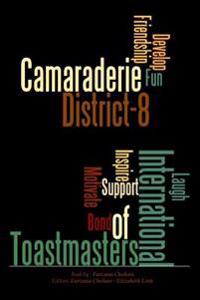Camaraderie of District 8 Toastmasters: A Common Link and Key Factor