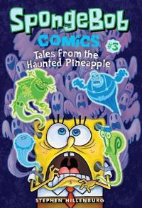 Spongebob Comics: Book 3: Tales from the Haunted Pineapple