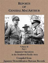Reports of General MacArthur: Japanese Operations in the Southwest Pacific Area Volume 2, Part 1