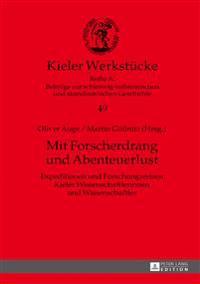 Mit Forscherdrang Und Abenteuerlust: Expeditionen Und Forschungsreisen Kieler Wissenschaftlerinnen Und Wissenschaftler