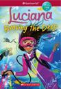 Luciana: Braving the Deep (American Girl: Girl of the Year 2018, Book 2)