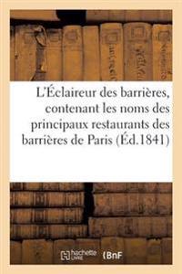 L'Eclaireur Des Barrieres, Contenant Les Noms Des Principaux Restaurants Des Barrieres de Paris