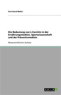 Die Bedeutung Von L-Carnitin in Der Ernahrungsmedizin, Sportwissenschaft Und Der Praventivmedizin