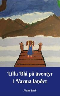 Lilla Blå på äventyr i Varma landet