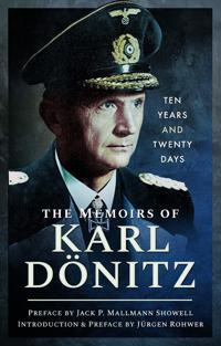 The Memoirs of Karl Doenitz: Ten Year and Twenty Days