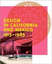Design in California and Mexico, 1915-1985