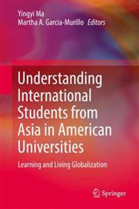 Understanding International Students from Asia in American Universities