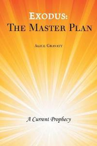 Exodus: The Master Plan: A Current Prophecy