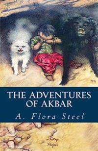 The Adventures of Akbar: [Illustrated]