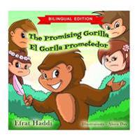 The Promising Gorilla / El Gorila Prometedor (Bilingual English-Spanish Edition)