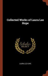 Collected Works of Laura Lee Hope
