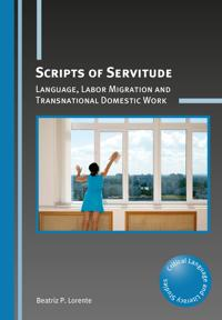 Scripts of Servitude: Language, Labor Migration and Transnational Domestic Work