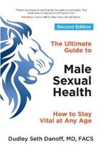 Ultimate guide to male sexual health - second edition - how to stay vital a