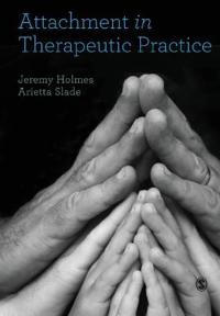 Attachment in Therapeutic Practice