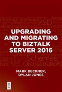 Upgrading and Migrating to BizTalk Server 2016