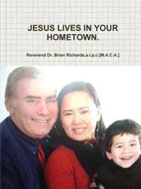 Jesus Lives in Your Hometown.