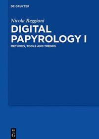 Digital Papyrology I: Methods, Tools and Trends